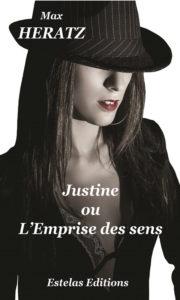 Justine Ou L'emprise Des Sens de Max Heratz