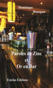 Paroles de Zinc et Or en Bar de Dominique Bousquet