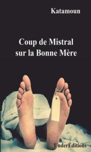 Coup de Mistral sur la Bonne Mère de Katamoun