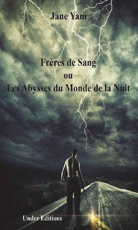 Frères de Sang ou Les Abysses du Monde de la Nuit (Jane Yam)