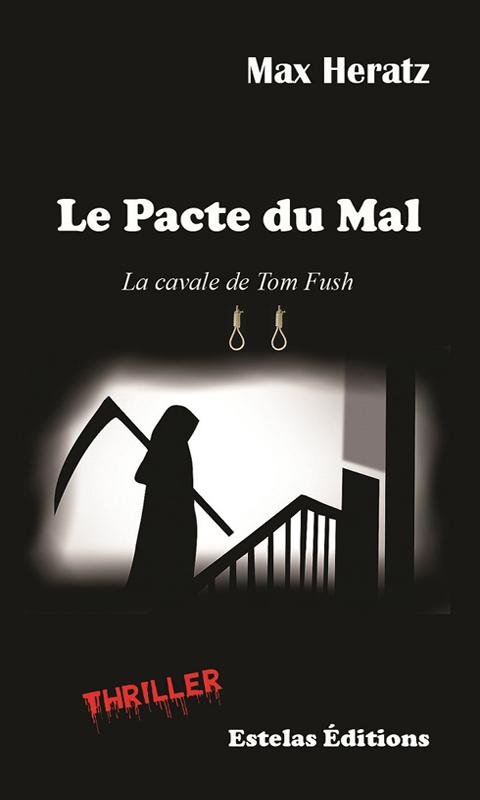 Le Pacte du Mal (Max Heratz) – Tome 2 du tueur en série Tom Fush