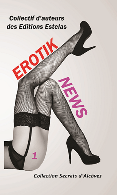 Erotik News (Collectif d'auteurs)