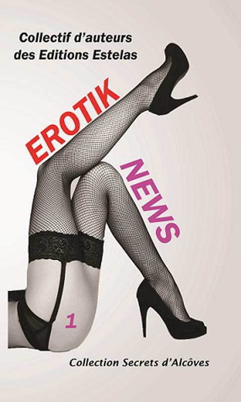 Erotik News (Collectif d'auteurs)