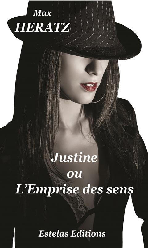 Justine Ou L'emprise Des Sens (Max Heratz)