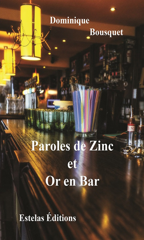 Paroles de Zinc et Or en Bar (Dominique Bousquet)