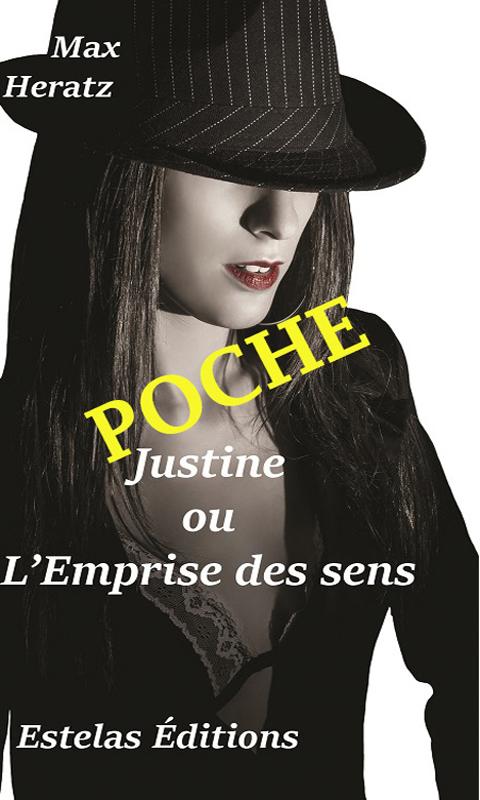Justine ou l'emprise des sens POCHE (Max Heratz)