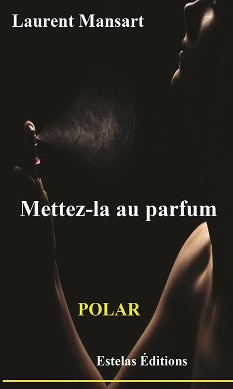 METTEZ-LA AU PARFUM (Laurent Mansart)
