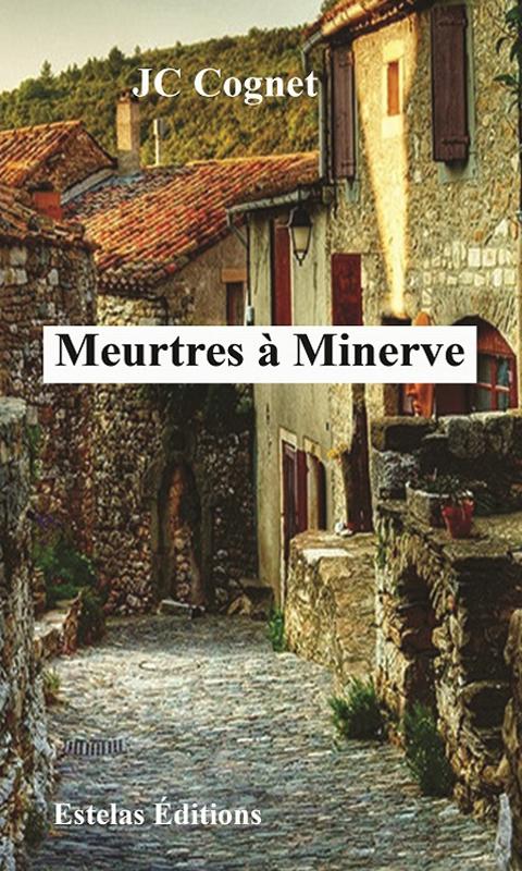 MEURTRES À MINERVE (JC Cognet)