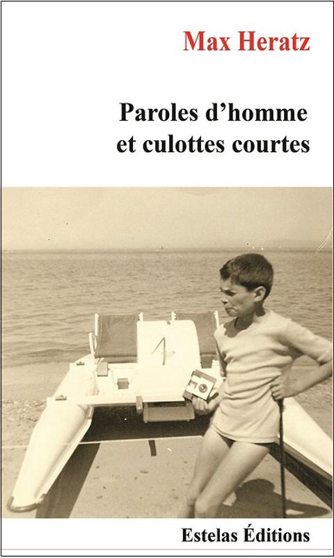 PAROLES D'HOMME ET CULOTTES COURTES (Max Heratz)