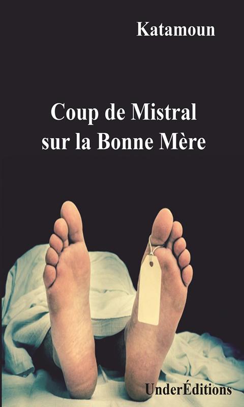 Coup de Mistral sur la Bonne Mère (Katamoun)