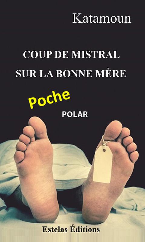 Coup de Mistral sur la Bonne Mère (Katamoun) vers.poche