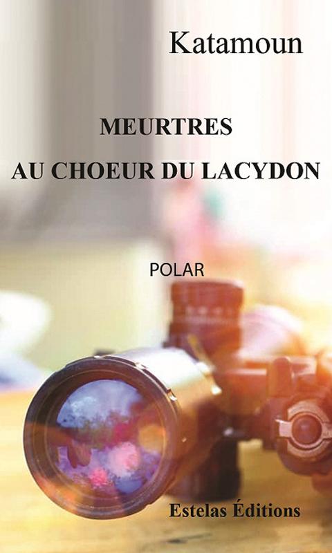 Meurtres au Chœur du Lacydon (Katamoun)