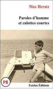 PAROLES D'HOMME ET CULOTTES COURTES de Max Heratz