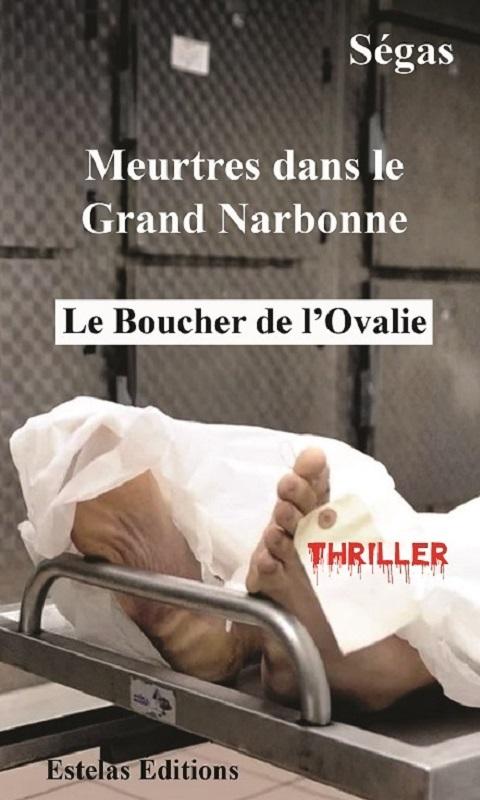 Le Boucher de l'Ovalie – Meurtres dans le Grand Narbonne, thriller de Ségas