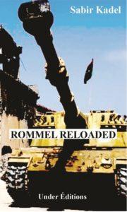 Rommel Reloaded, un road trip de Sabir Kadel
