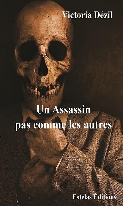Un Assassin pas comme les autres de Victoria Dézil