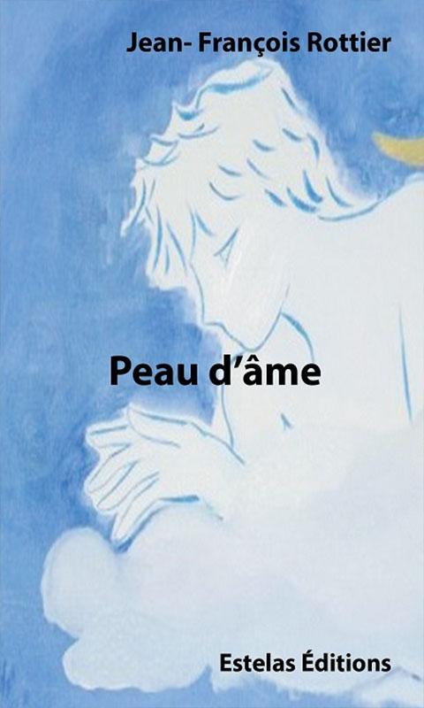 Peau d'Âme, de Jean-François Rottier